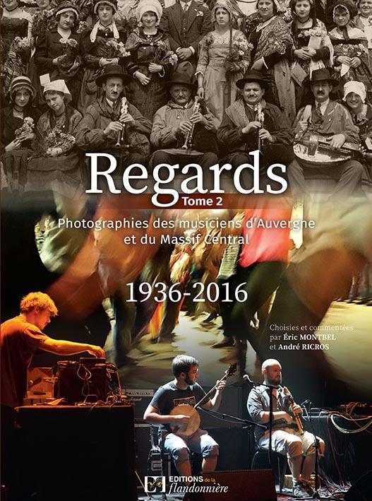 REGARDS PHOTOGRAPHIES DES MUSICIENS D'AUVERGNE ET MASSIF CENTRAL 1936 2016