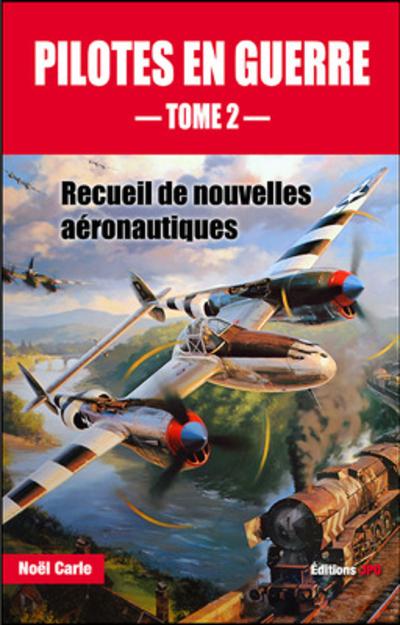 PILOTES EN GUERRE - TOME 2