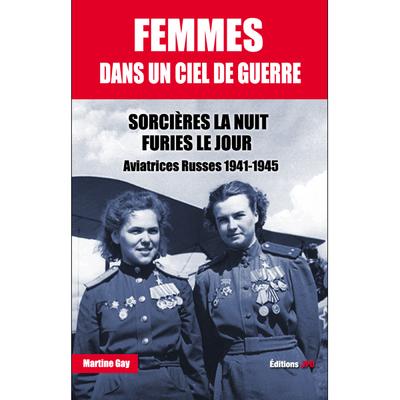 FEMMES DANS UN CIEL DE GUERRE - SORCIERES LA NUIT FURIES LE JOUR