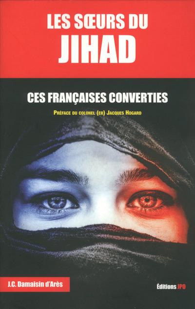 LES SOEURS DU JIHAD - CES FRANCAISES CONVERTIES