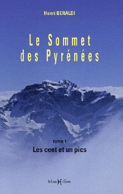SOMMET DES PYRENEES T1:CENT ET UN PICS