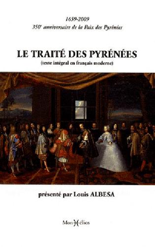 TRAITE DES PYRENEES (LE) 1659-2009