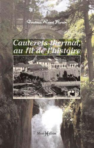 CAUTERETS THERMAL, AU FIL DE L'HISTOIRE