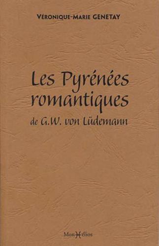 PYRENEES ROMANTIQUES DE G.W.VON LUDEMANN