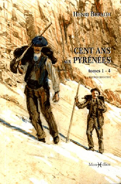 CENT ANS AUX PYRENEES (TOME 1 A 4)