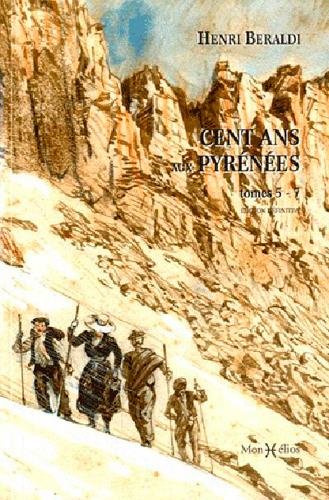 CENT ANS AUX PYRENEES (TOME 5 A 7)