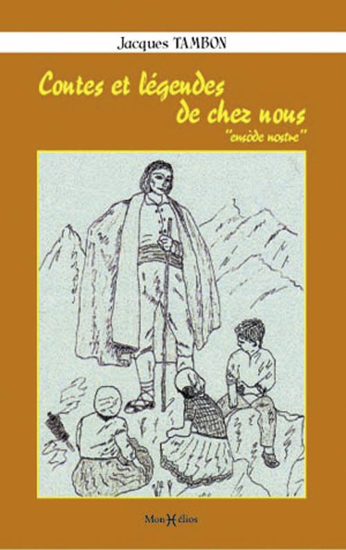 CONTES ET LEGENDES DE CHEZ NOUS