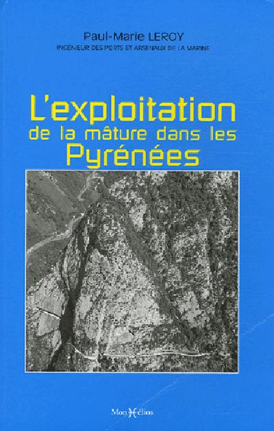 EXPLOITATION DE LA MATURE DANS LES PYR.