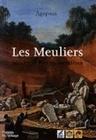 LES MEULIERS. MEULES ET PIERRES MEULIERES DANS LE BASSIN PARISIEN