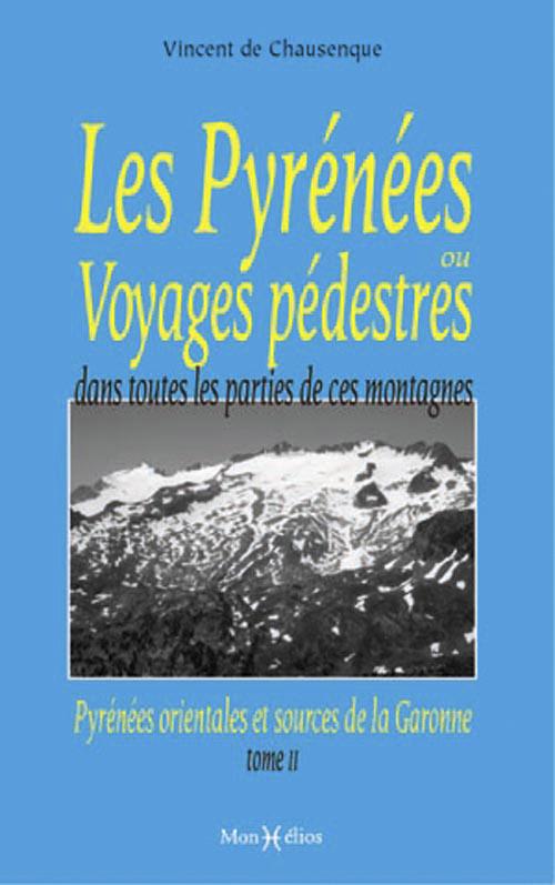 LES PYRENEES OU VOYAGES PEDESTRES (VOL2)