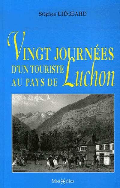 VINGT JOURNEES D'UN TOURISTE A LUCHON