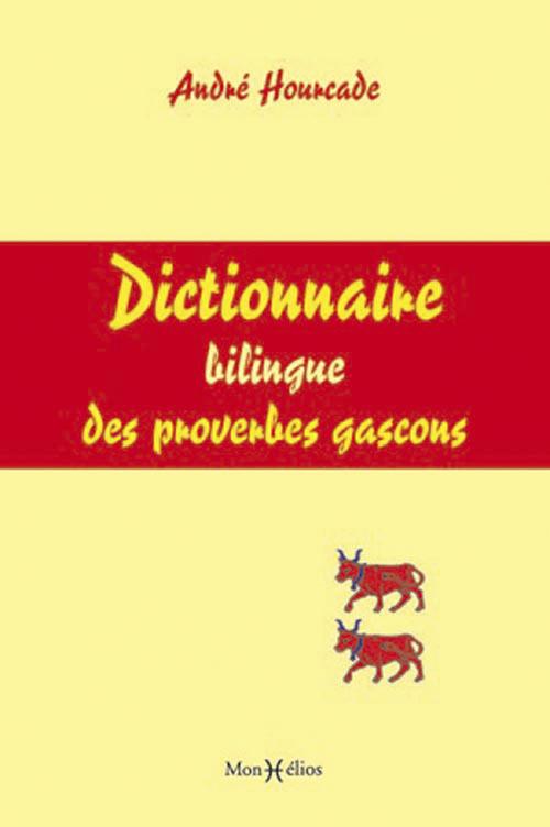 DICTIONNAIRE BILINGUE PROVERBES GASCONS