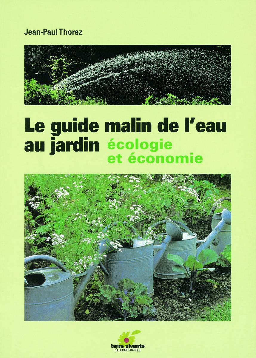 GUIDE MALIN DE L'EAU AU JARDIN (LE)