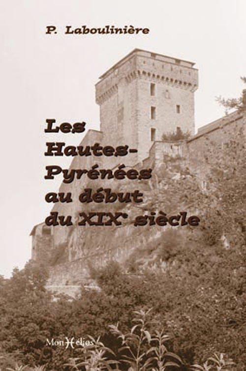 HAUTES-PYRENEES AU DEBUT DU XIXE SIECLE