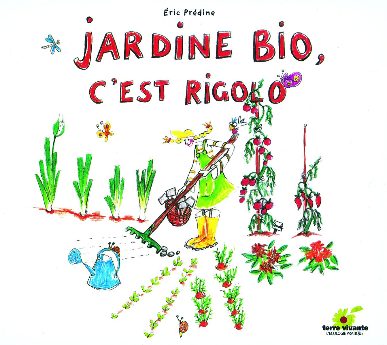 JARDINE BIO C'EST RIGOLO