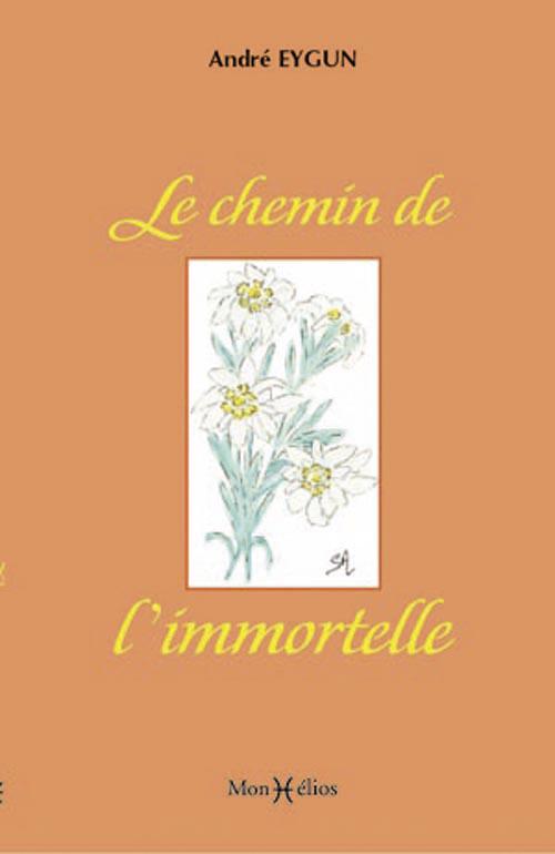CHEMIN DE L'IMMORTELLE (LE)