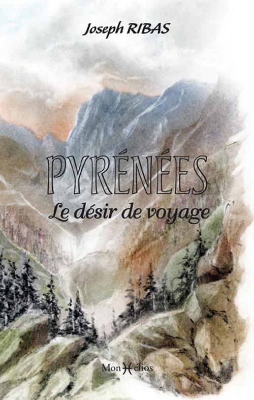 PYRENEES, LE DESIR DE VOYAGE