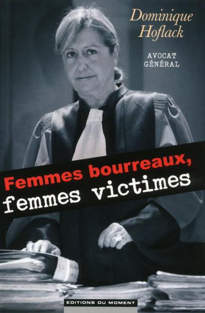 FEMMES BOURREAUX, FEMMES VICTIMES