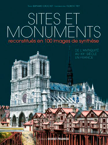 SITES ET MONUMENTS RECONSTITUES EN 100 IMAGES DE S