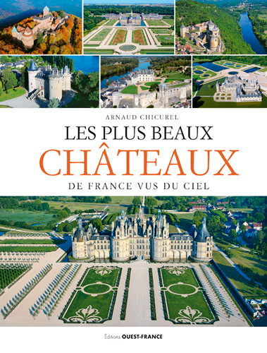 LES PLUS BEAUX CHATEAUX DE FRANCE VUS DU CIEL