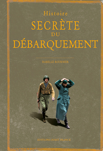 HISTOIRE SECRETE DU DEBARQUEMENT