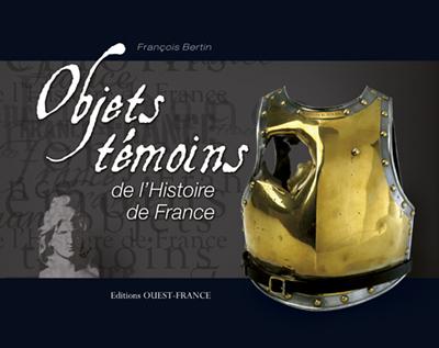 OBJETS TEMOINS DE L'HISTOIRE FRANCE