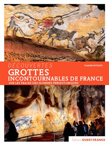 GROTTES INCONTOURNABLES DE FRANCE (DECOUVERTES)