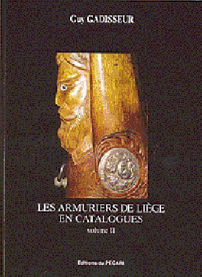 LES ARMURIERS DE LIEGE EN CATALOGUES VOLUME II