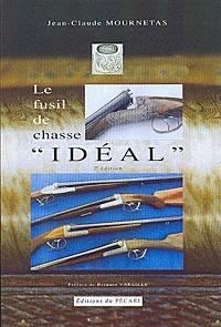 LE FUSIL DE CHASSE  IDEAL  2E EDITION