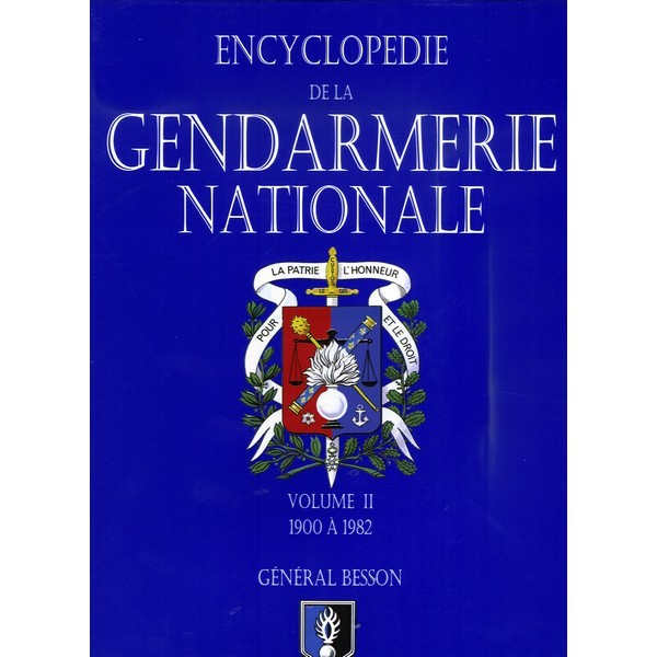 ENCYCLOPEDIE DE LA GENDARMERIE TOME 2