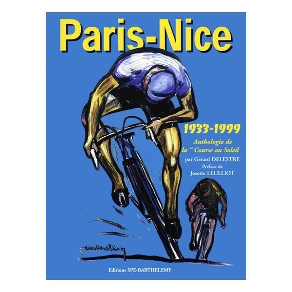 PARIS-NICE : LA COURSE AU SOLEIL ( 1933-1999 )