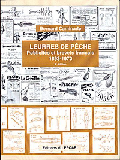 LEURRES DE PECHE - 2E EDITION PUBLICITES ET BREVETS FRANCAIS - 1893-1970