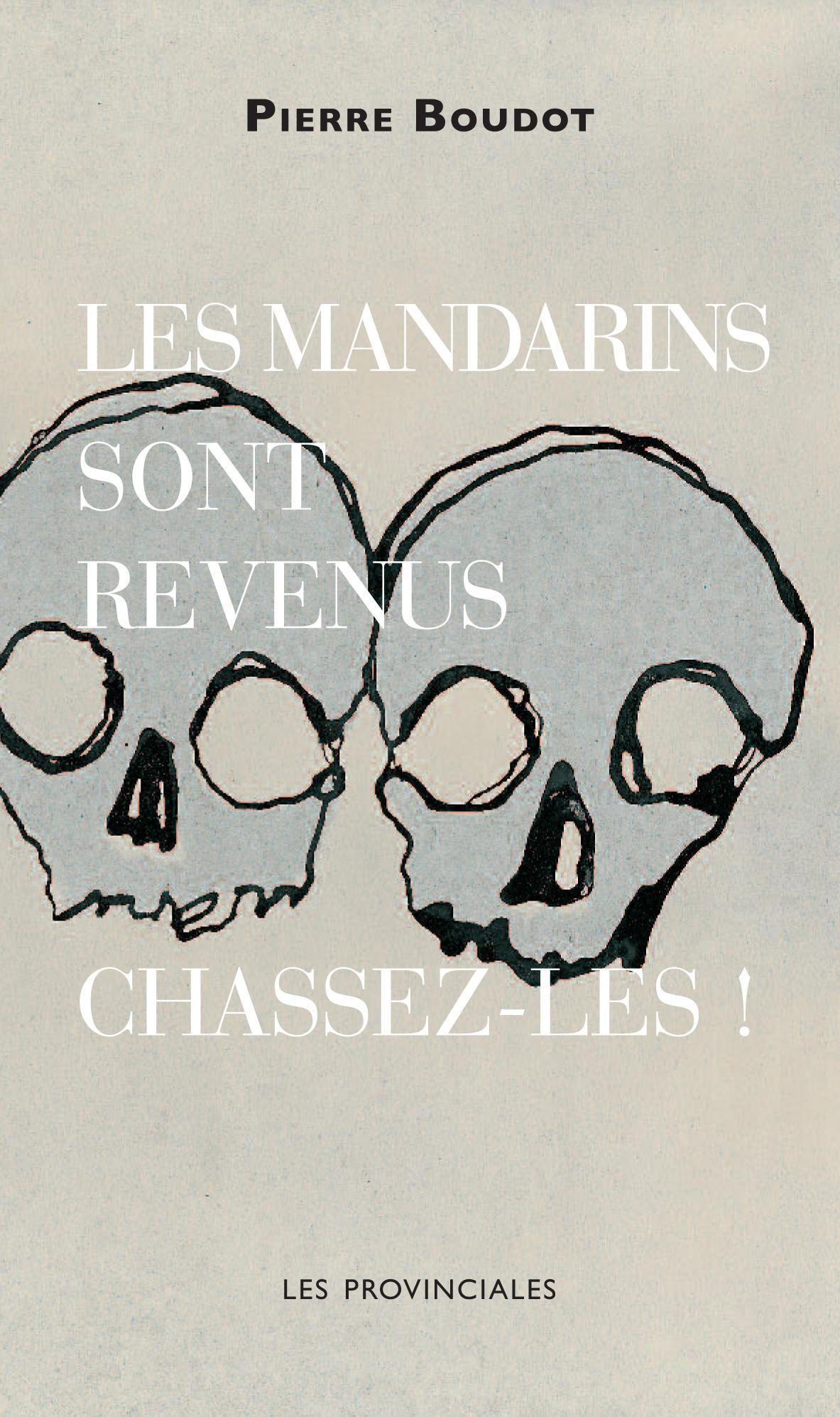 LES MANDARINS SONT REVENUS, CHASSEZ-LES !