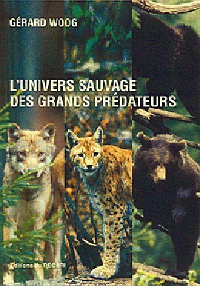 LUNIVERS SAUVAGE DES GRANDS PREDATEURS