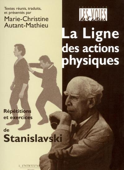 LA LIGNE DES ACTIONS PHYSIQUES - REPETITIONS ET EXERCICES DE STANISLAVSKI