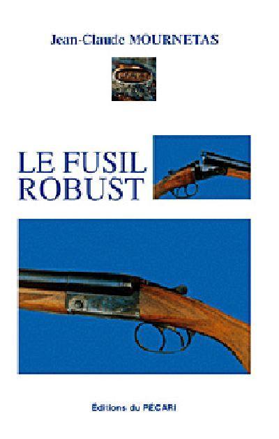 LE FUSIL ROBUST