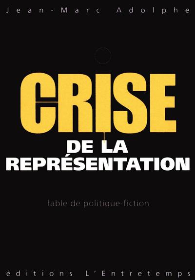CRISE DE LA REPRESENTATION