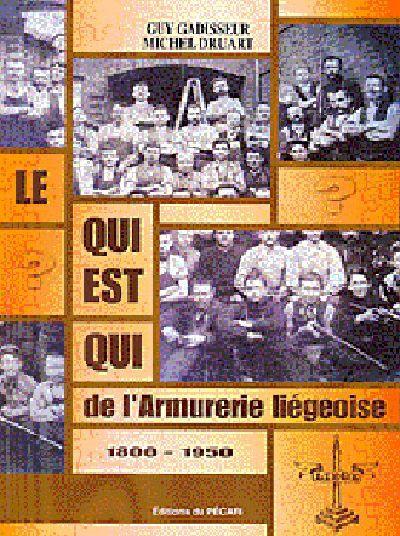 LE QUI EST QUI DE LARMURERIE LIEGEOISE 1800-1950
