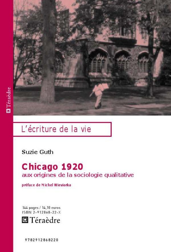 CHICAGO 1920 AUX ORIGINES DE LA SOCIOLOGIE QUALITATIVE