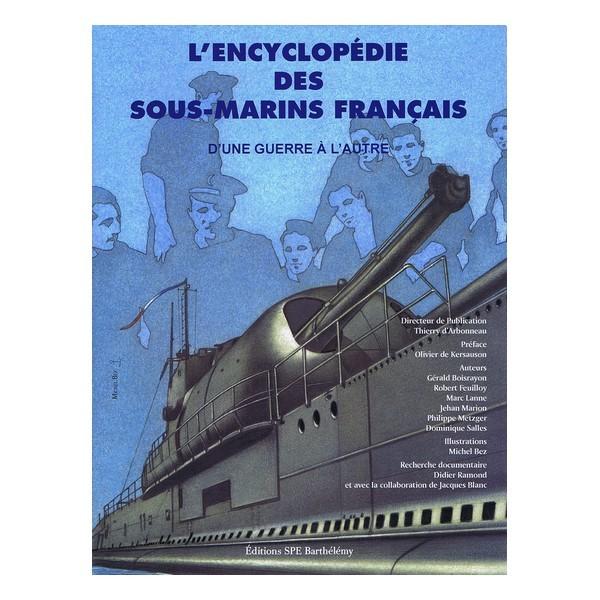 L ENCYCLOPEDIE DES SOUS MARINS FRANCAIS D'UNE GUERRE A L'AUTRE TOME 2