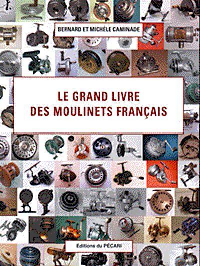 LE GRAND LIVRE DES MOULINETS FRANCAIS