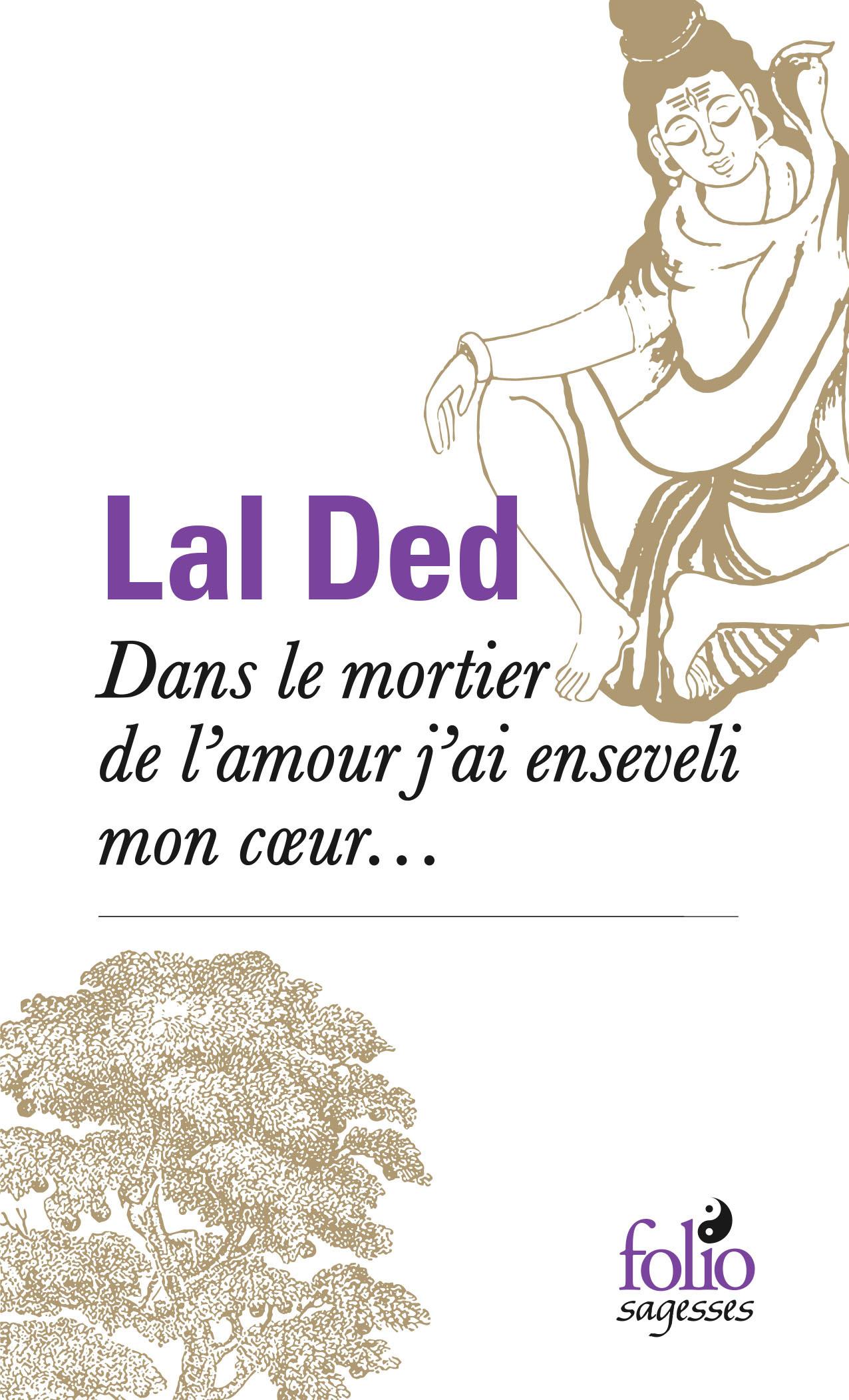DANS LE MORTIER DE L'AMOUR J'AI ENSEVELI MON C UR...