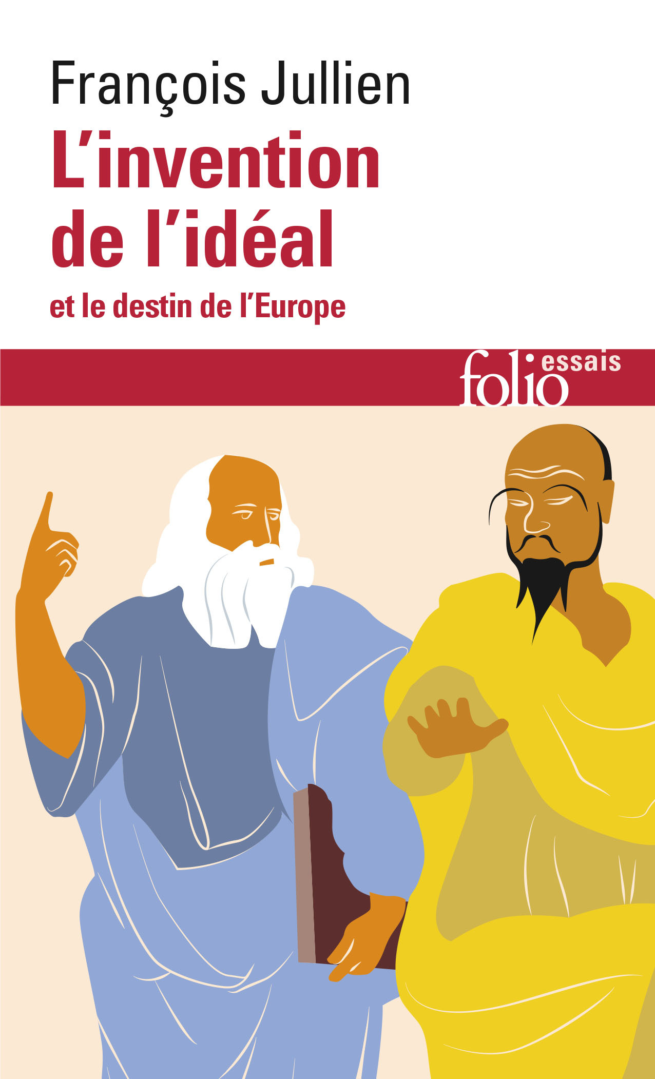 L'INVENTION DE L'IDEAL ET LE DESTIN DE L'EUROPE