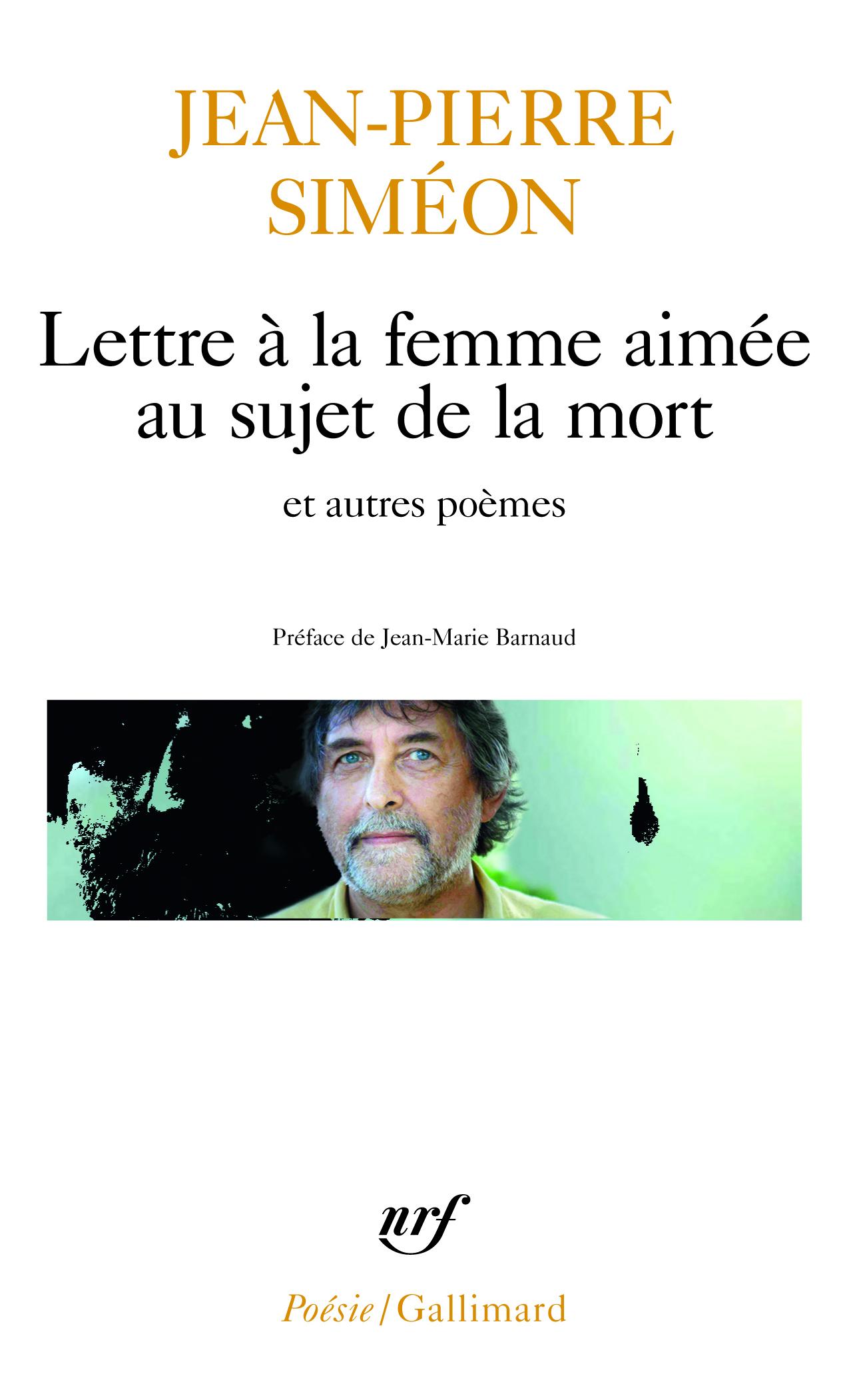 LETTRE A LA FEMME AIMEE AU SUJET DE LA MORT ET AUTRES POEMES