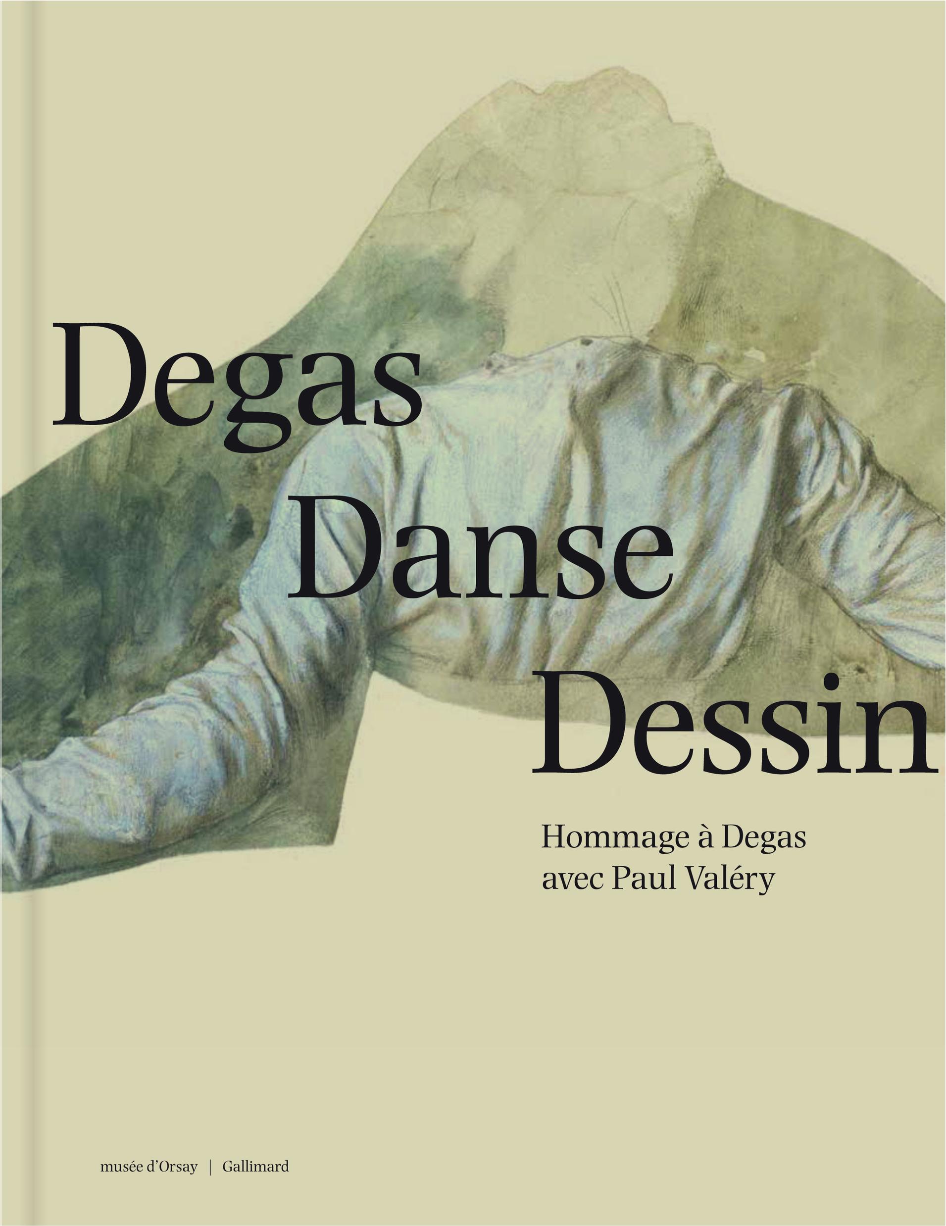 DEGAS DANSE DESSIN - HOMMAGE A DEGAS AVEC PAUL VALERY