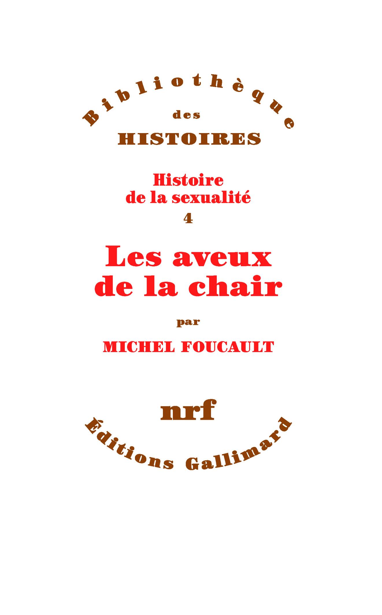 HISTOIRE DE LA SEXUALITE, IV : LES AVEUX DE LA CHAIR