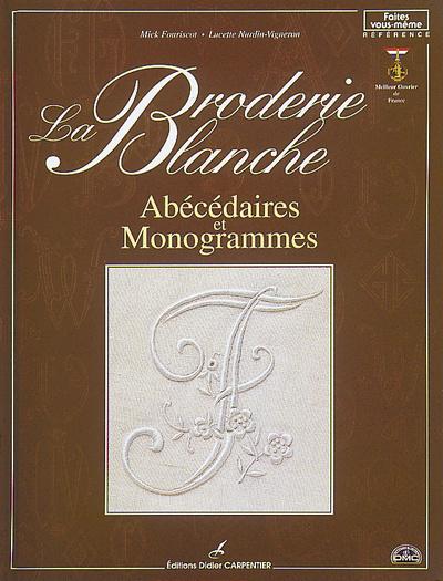 BRODERIE BLANCHE - ABECEDAIRES ET MONOGRAMMES  (LA)