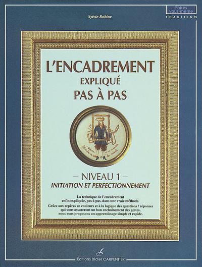 ENCADREMENT EXPLIQUE PAS A PAS T1  (L')
