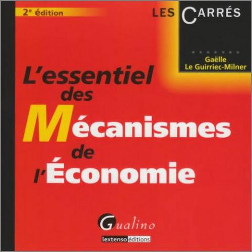 ESSENTIEL DES MECANISMES DE L'ECONOMIE; 2 EME EDITION (L')