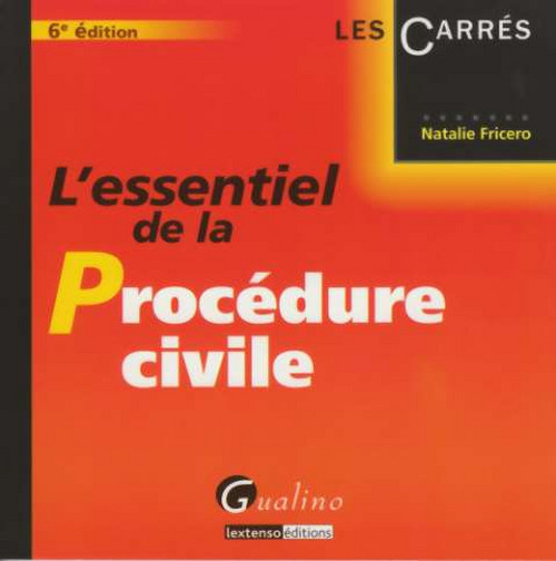 ESSENTIEL DE LA PROCEDURE CIVILE, 6EME EDITION (L')